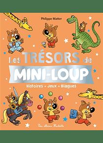 Les trésors de Mini-Loup : histoires, jeux, blagues, de Philippe Matter