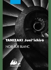 Noir sur blanc, de Jun'ichiro Tanizaki