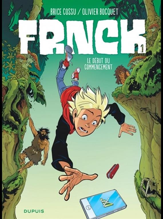 Frnck 1 - Le début du commencement, de Brice Cossu et Olivier Bocquet