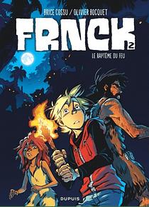 Frnck 2 - Le baptême du feu, de Brice Cossu et Olivier Bocquet