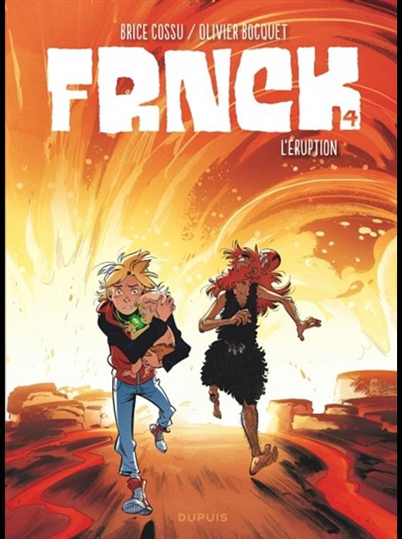 Frnck 4 - L'éruption, de Brice Cossu et Olivier Bocquet