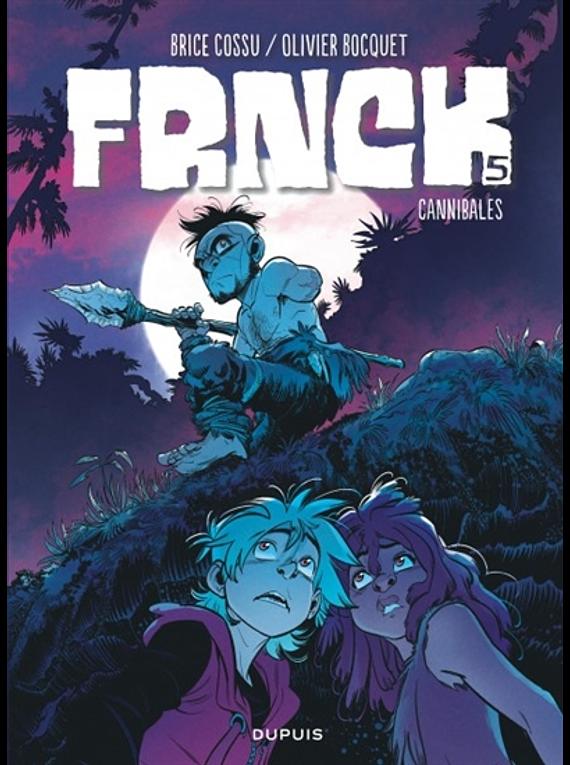 Frnck 5 - Cannibales, de Brice Cossu et Olivier Bocquet