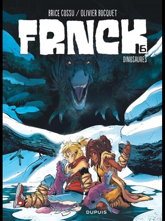 Frnck 6 - Dinosaures, de Brice Cossu et Olivier Bocquet