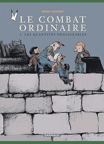 Le combat ordinaire 2 - Les quantités négligeables, de Manu Larcenet