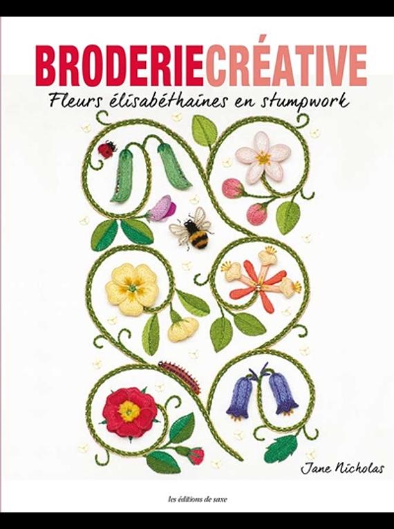 Broderie Créative: Fleurs élisabéthaines en stumpwork