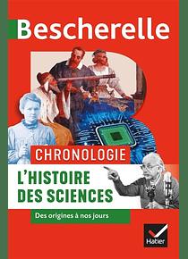 Bescherelle - L'histoire des sciences des origines à nos jours