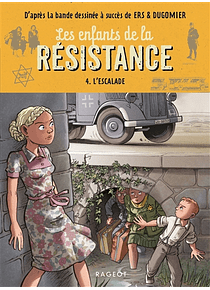 Les enfants de la Résistance 4. L'escalade