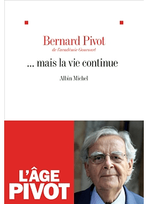 ... mais la vie continue, de Bernard Pivot