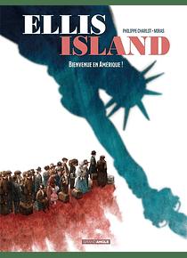 Ellis Island - Bienvenue en Amérique ! de Philippe Charlot et Miras