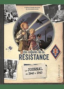 Les enfants de la Résistance - Le journal de 1940 à 1943