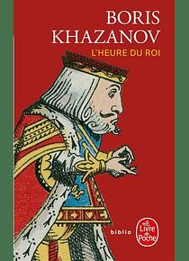 L'heure du roi, de Boris Khazanov