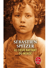 Le coeur battant du monde, de Sébastien Spitzer