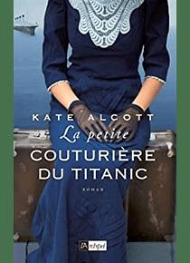 La petite couturière du Titanic, de Kate Alcott