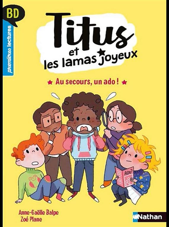 Titus et les lamas joyeux - Au secours, un ado ! de Anne-Gaëlle Balpe et Zoé Plane