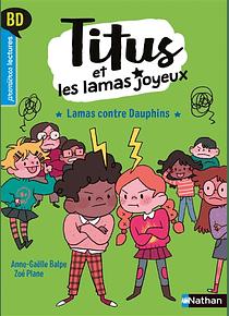 Titus et les lamas joyeux - Lamas contre dauphins, de Anne-Gaëlle Balpe et Zoé Plane