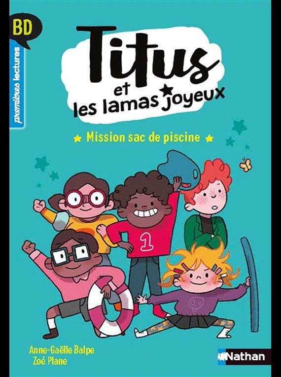 Titus et les lamas joyeux - Mission sac de piscine, de Anne-Gaëlle Balpe et Zoé Plane