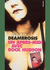 Un après-midi avec Rock Hudson, de Mercedes Deambrosis