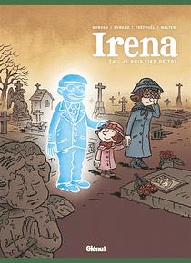 Irena 4 - Je suis fier de toi, de Jean-David Morvan, Séverine Tréfouël, David Evrard et Walter