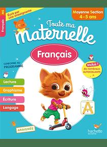 Toute ma maternelle - Moyenne Section - 4/5 ans : Français