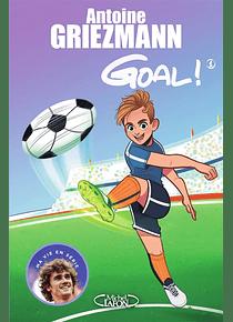 Goal ! 1 - Coups francs et coups fourrés, de Antoine Griezmann