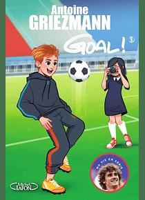 Goal ! 3 - L'avenir au bout du pied, de Antoine Griezmann