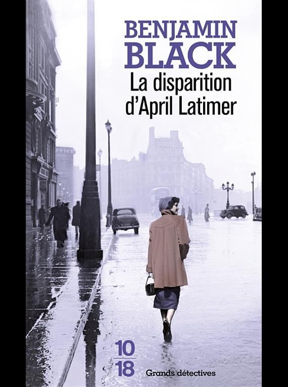 La disparition d'April Latimer, de Benjamin Black