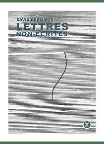 Lettres non-écrites, de David Geselson