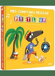 Mes comptines reggae avec P'tit Loup, de Orianne Lallemand et Eléonore Thuillier