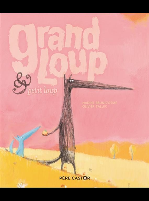 Grand Loup & Petit Loup, de Nadine Brun-Cosme