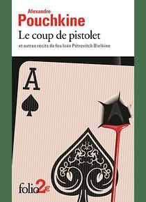 Le coup de pistolet : et autres récits de feu Ivan Pétrovitch Bielkine, de Alexandre Pouchkine