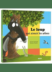 Le loup qui aimait les arbres, de Orianne Lallemand et Eléonore Thuillier