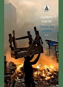 Danser les ombres, de Laurent Gaudé