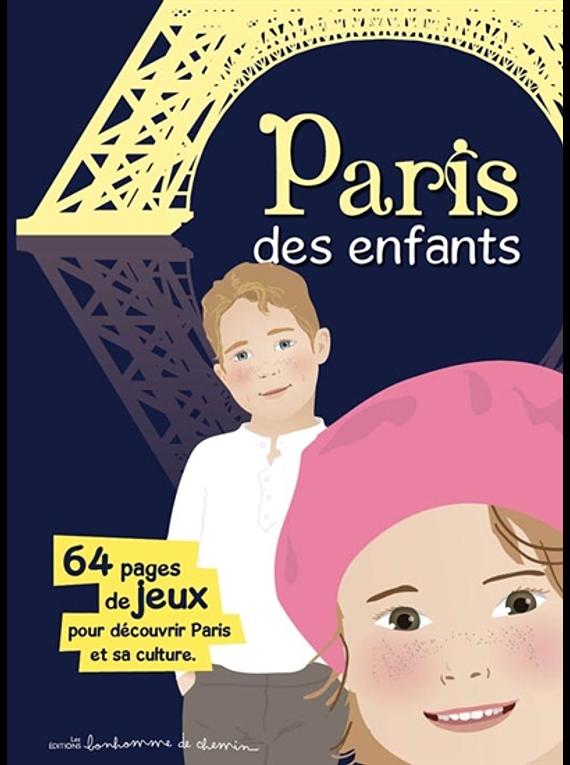 Paris des enfants - 64 pages de jeux pour découvrir Paris et sa culture