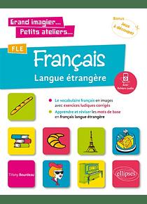 Le vocabulaire français en images avec exercices ludiques corrigés, de Tifany Bourdeau