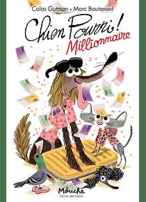 Chien pourri millionnaire, de Colas Gutman et Marc Boutavant