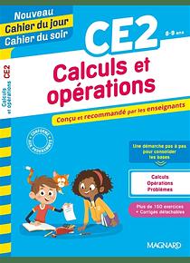 Cahier du jour Cahier du soir - CE2 - 8/9 ans : Calculs et opérations