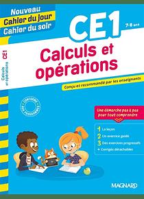 Cahier du jour Cahier du soir - CE1 - 7/8 ans : Calculs et opérations