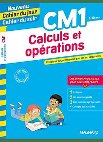 Cahier du jour Cahier du soir - CM1 - 9/10 ans : Calculs et opérations