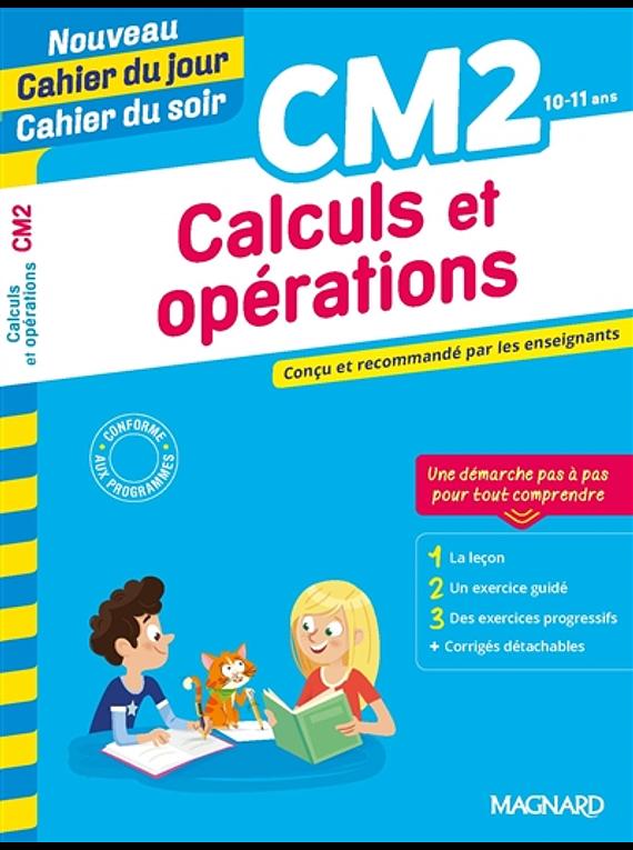 Cahier du jour Cahier du soir - CM2 - 10/11 ans : Calculs et opérations