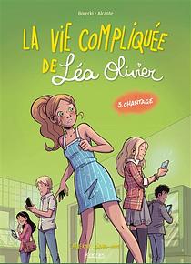 La vie compliquée de Léa Olivier - Chantage, de Alcante