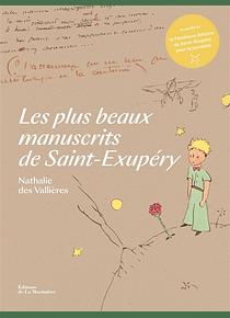 Les plus beaux manuscrits de Saint-Exupéry, de Nathalie Des Vallières