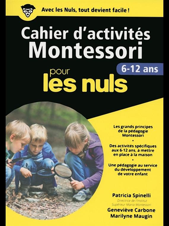 Cahier d'activités Montessori pour les nuls : 6-12 ans