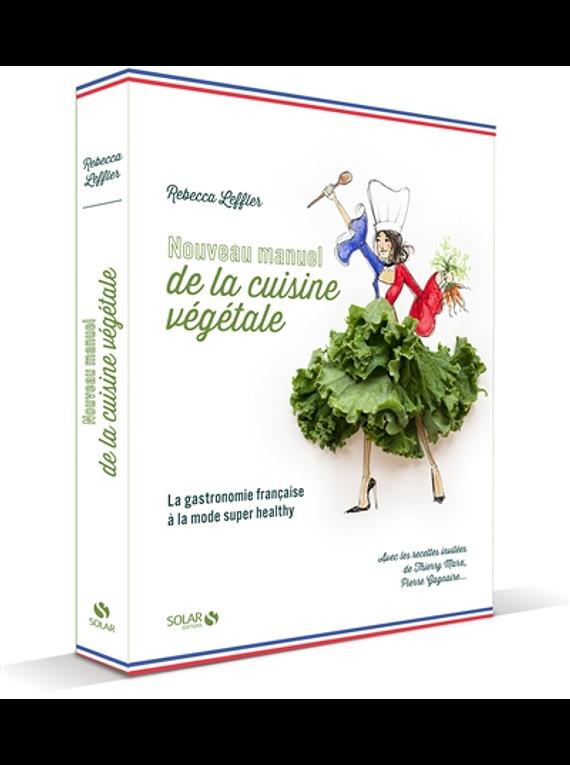 Nouveau manuel de la cuisine végétale, de Rebecca Leffler