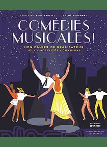 Comédies musicales ! de Cécile Guibert-Brussel et Chloé Perarnau
