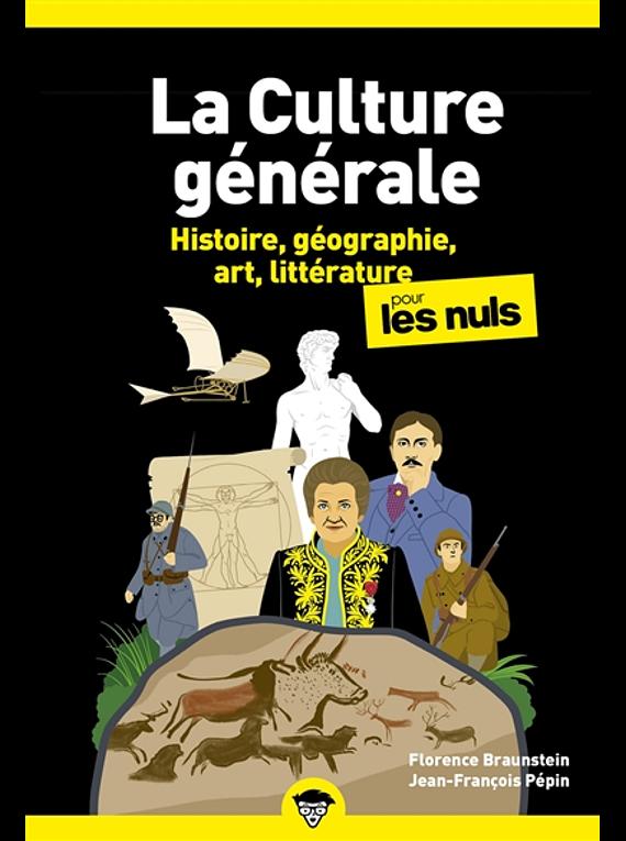La culture générale pour les nuls 1 : Histoire, géographie, art et littérature