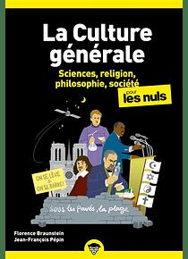 La culture générale pour les nuls 2 : Sciences, religion, philosophie et société