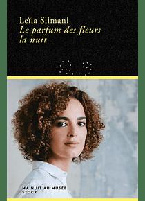 Le parfum des fleurs la nuit, de Leïla Slimani