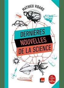 Dernières nouvelles de la science, de Mathieu Vidard