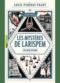 Les mystères de Larispem 3 - L'élixir ultime de Lucie Pierrat-Pajot