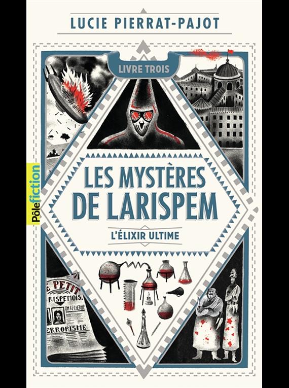 Les mystères de Larispem 3 - L'élixir ultime, de Lucie Pierrat-Pajot
